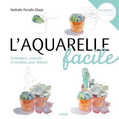 L'aquarelle facile – Nathalie Paradis