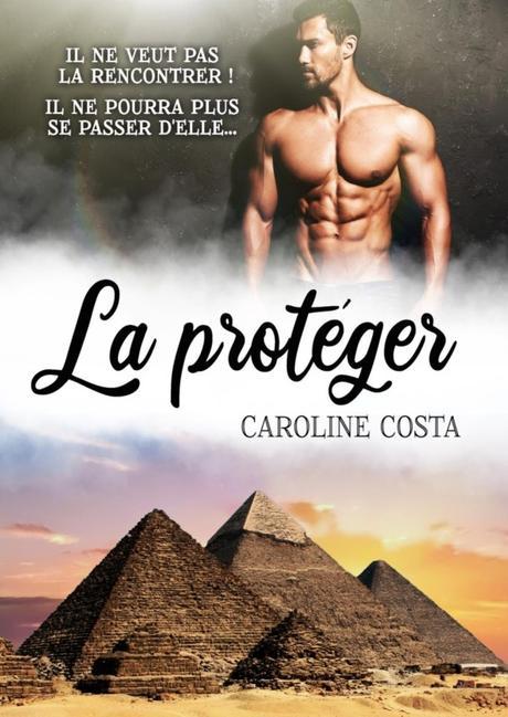 La protéger de Caroline Costa