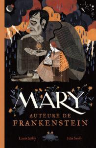 Mary, Auteure de FRANKENSTEIN (Bailey, Sardà) – Les Editions de La Pastèque – 21.95$CA / 18€
