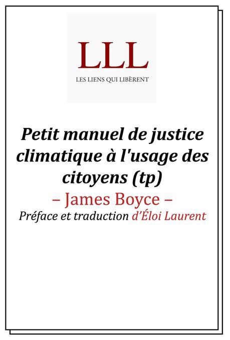 #Culture - #Livre - Petit manuel de justice climatique à l'usage des citoyens  James BOYCE préface d'Éloi LaurentEditions Les Liens qui Libèrent