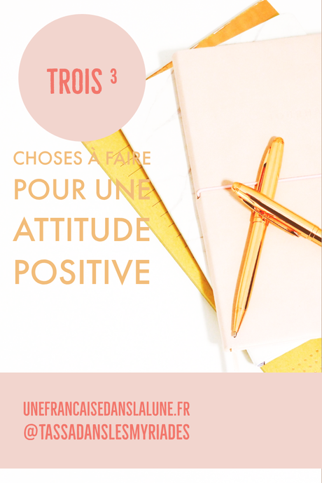 Trois choses à faire pour une attitude positive