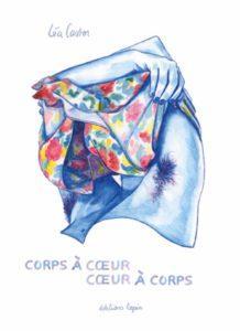 Corps à Cœur, Cœur à Corps (Castor) – Editions Lapin – 20€
