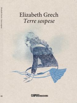 Elizabeth Grech  Terre sospese