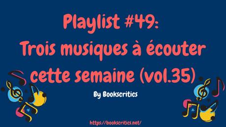 {Musique} Playlist #49 : Trois musiques à écouter cette semaine (vol.35) – @Bookscritics