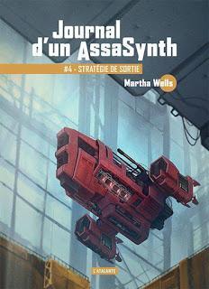 Journal d'u Assasynth, tome 4 : Stratégie de sortie - Martha Wells