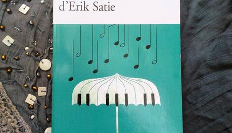 Les parapluies, Erik Satie en roman