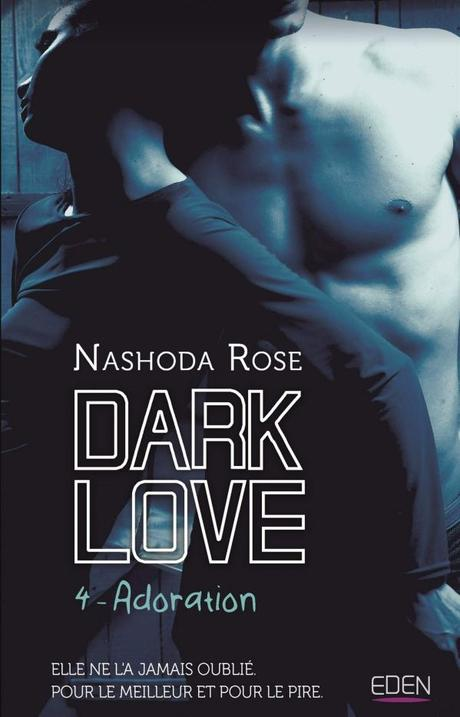 Dark Love T04 : Adoration de Nashoda Rose