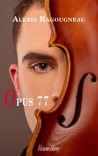 Opus 77   -  Alexis Ragougneau