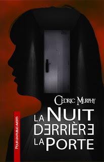 La nuit derrière la porte, de Cédric Murphy