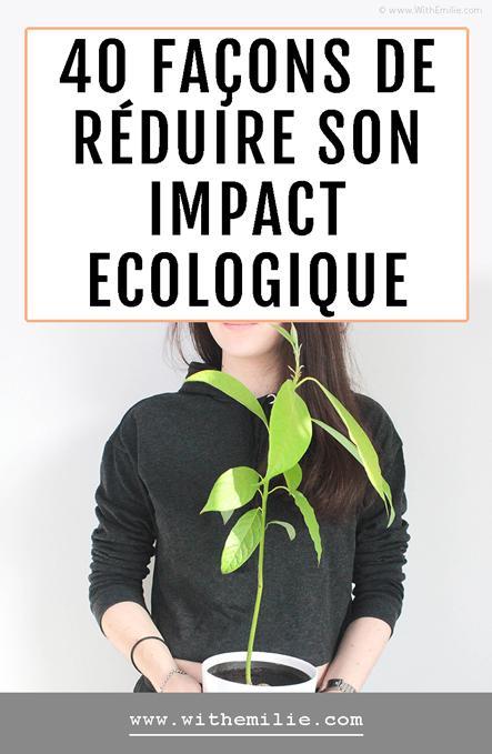 40 façons de réduire son impact écologique