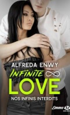 Infinite Love 6 – Nos infinis interdits – Alfreda Enwy