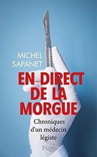 En direct de la Morgue, Michel Sapanet