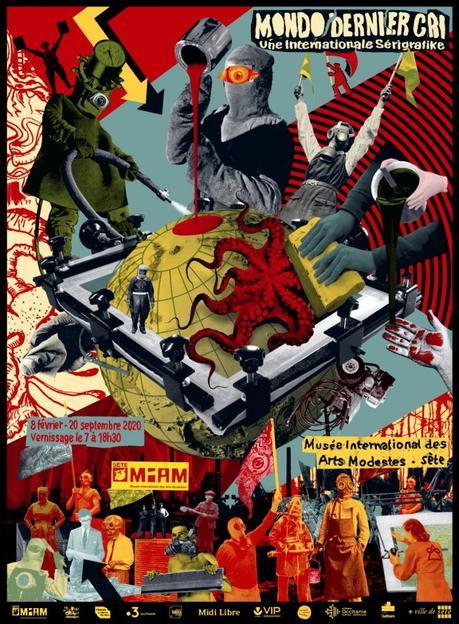 «Mondo DERNIER CRI, Une Internationale Sérigrafike» – Du 08 février au 20 septembre 2020 au Musée International des Arts Modestes de Sète