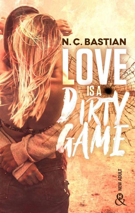 Love is a dirty game de N. C. Bastian