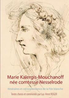 Marie Kalergis-Mouchanoff, née Nesselrode. La critique du Dr Pascal Bouteldja.