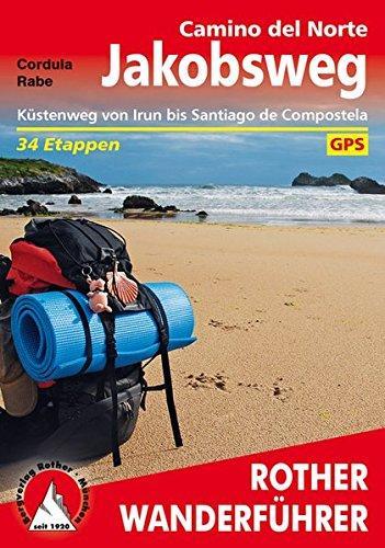 Jakobsweg - Camino del Norte: Küstenweg von Irun bis Santiago de Compostela. 34 Etappen. Mit GPS-Tracks by Cordula Rabe