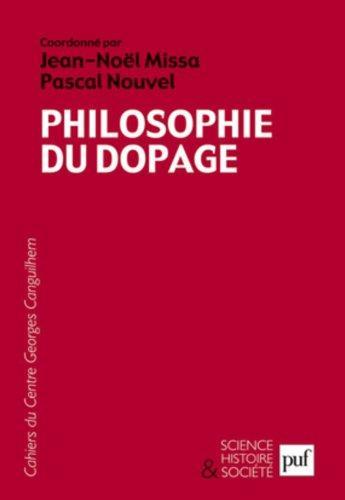 Philosophie du dopage: Les Cahiers du Centre Georges Canguilhem, n° 5 (Science histoire et société) (French Edition) by Pascal Nouvel, Jean-Noël Missa