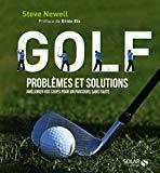 Golf - Problèmes et solutions - Améliorer vos coups pour un parcours sans faute (French Edition) by