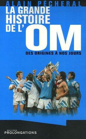 La grande histoire de l'OM by (Paperback)