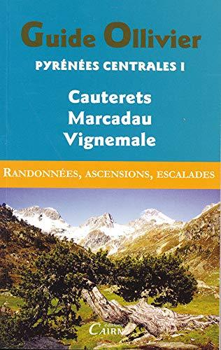 GUIDE OLLIVIER PYRENEES CENTRALE 1 CAUTERETS- MARCAAU - VIGNEMALE by ROBERT OLLIVIER