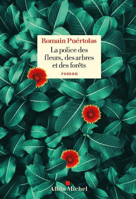 La police des fleurs, des arbres et des forêts, Romain Puértolas (2019)