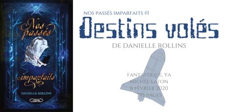 Destins volés (Nos passés imparfaits #1) • Danielle Rollins