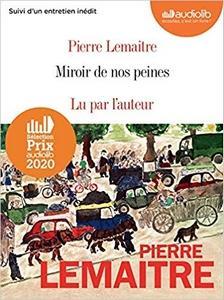 Miroir de nos peines lu par Pierre Lemaitre #PrixAudiolib2020