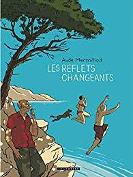 LES REFLETS CHANGEANTS