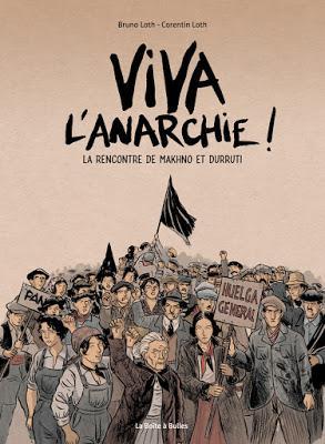Viva l'anarchie ! La rencontre de Makhno et Durruti, la chronique anarchique