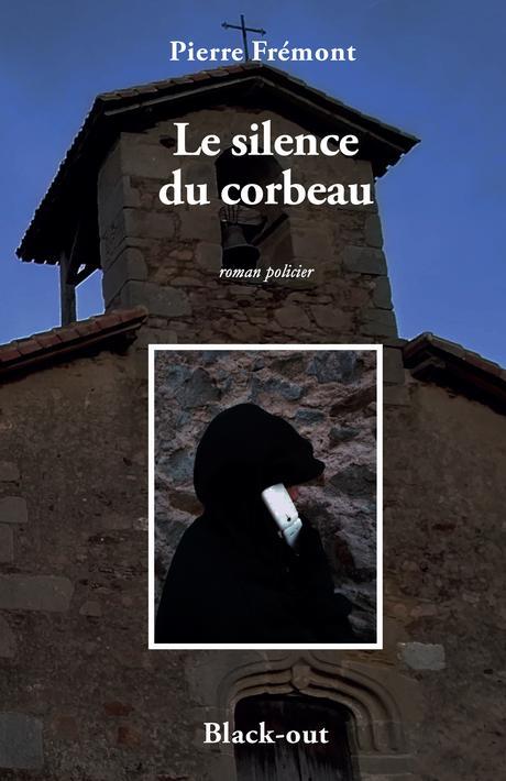 Le silence du corbeau - Pierre Frémont