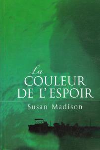 La couleur de l'espoir, Susan Madison