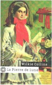 La pierre de lune • W. Wilkie Collins