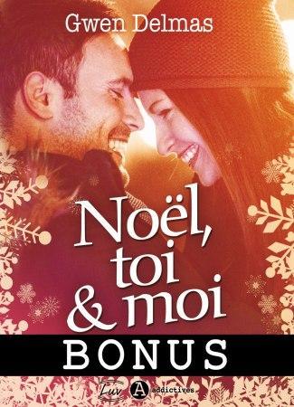Bonus : Noël, toi et moi de Gwen Delmas