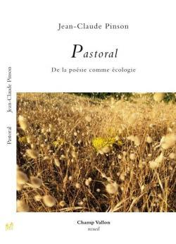 Jean-Claude Pinson, Pastoral   par Angèle Paoli