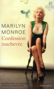 Confession inachevée • Marilyn Monroe
