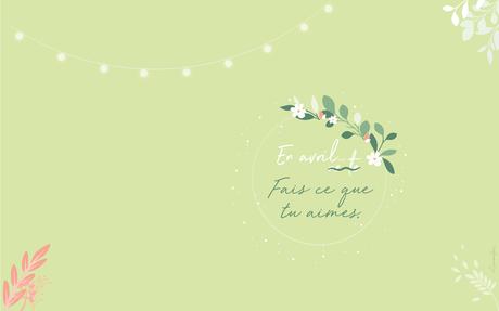 FONDS D'ÉCRAN #30 – En avril… fais ce que tu aimes !