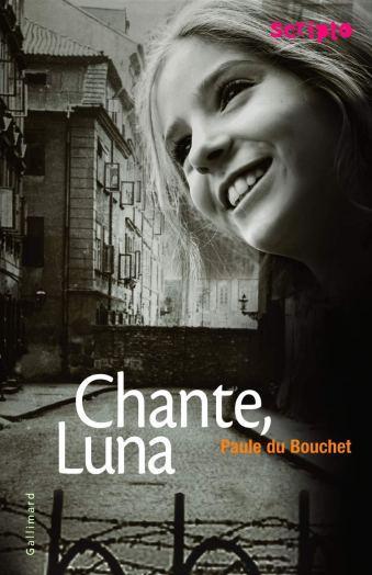 Chante Luna de Paule du Bouchet