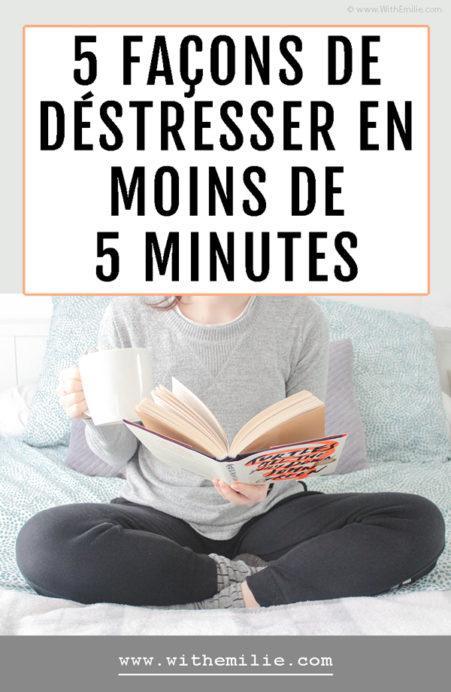 5 façons de déstresser en moins de 5 minutes WithEmilieBlog Pinterest