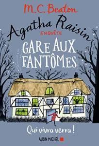 Agatha Raisin enquête, tome 14 : Gare aux fantômes • M. C. Beaton