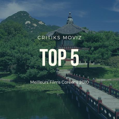 TOP 10 des MEILLEURS FILMS CORÉENS de 2010