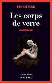 Les Corps de verre, de Erik Axl Sund.