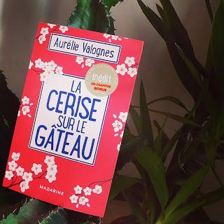 La cerise sur le gateau de Aurélie Valognes