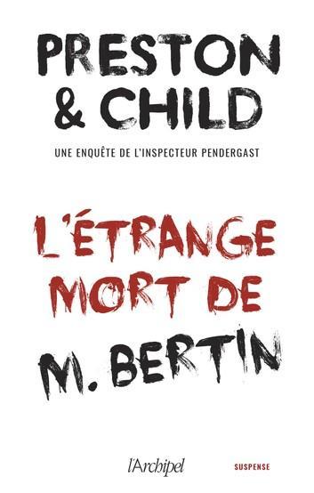 L'étrange mort de M.Bertin - Nouvelle inédite accompagnée d'un bonus eBook by Douglas Preston,Lincoln Child