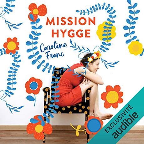 Mission Hygge Livre audio | Caroline Franc | Audible.fr