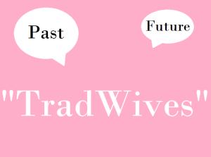 Tendance #Tradwives, Pour ou Contre ?
