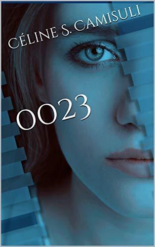 0023, un roman de Céline S. Camisuli