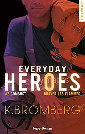 Everyday heroes, tome 2 : Combust, de K. Bromberg