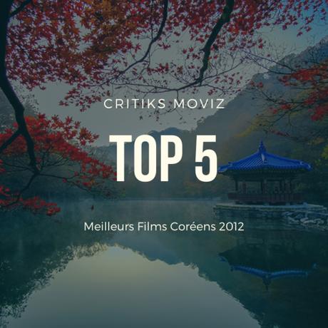 TOP 5 des MEILLEURS FILMS CORÉENS de 2012
