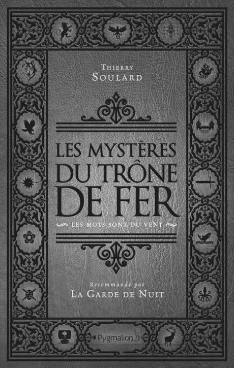 Les Mystères du Trône de Fer: Les mots sont du vent de Thierry Soulard