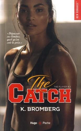 The player, tome 2 : The Catch, de K. Bromberg